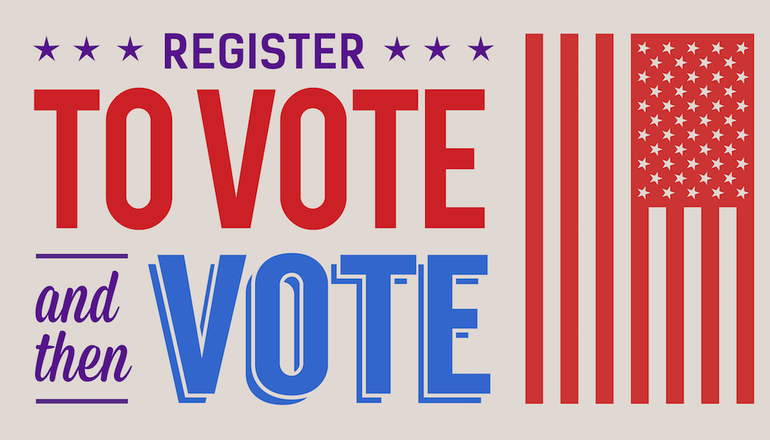 Saturday is Your Last Chance to REGISTER and VOTE